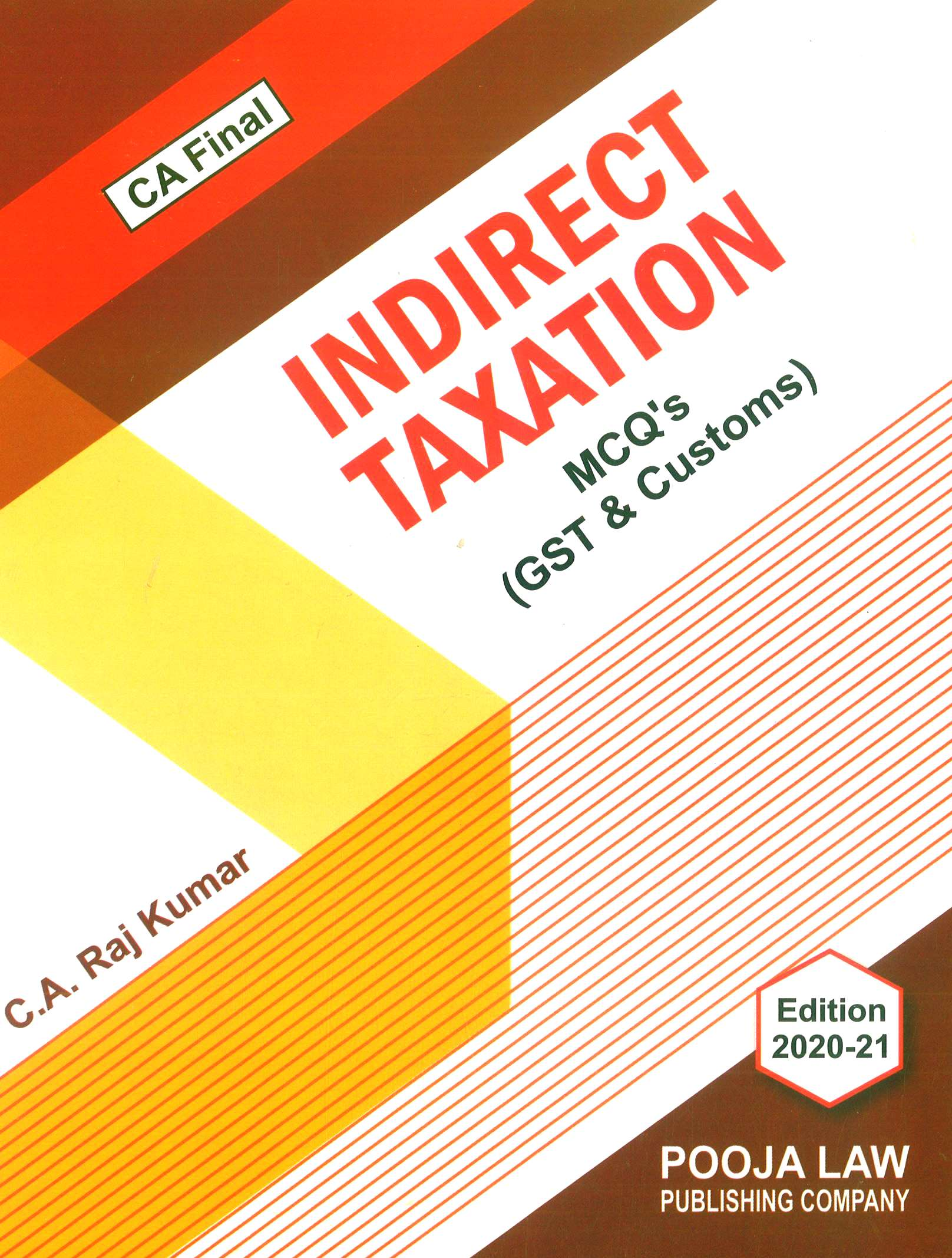 Pooja Law House Indirect Taxation MCQs On GST And Customs Old And New Syllabus for CA Final By CA Raj Kumar Applicable for Nov 2020 Exam