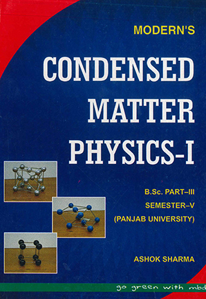 Moderns Condensed Matter Physics-I, B.Sc. Part-3 Sem.-5 P.U. by Ashok Sharma