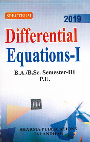 Differential Equations-1 for B.A. / B.Sc. Semester 3 P.U. by D.R. Sharma Edition 2019