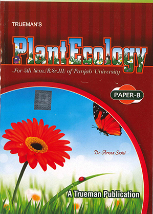 Truemans Plant Ecology, For 5th Sem. (B.Sc. 3) P.U. by Dr. Aruna Saini Edition 2020