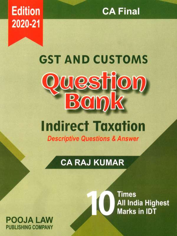 Pooja Law House GST and Customs Question Bank Indirect Taxation Old And New Syllabus for CA Final By CA Raj Kumar Applicable for Nov 2020 Exam