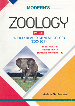 Moderns Zoology Vol.-III. Paper-1: Developmental Biology (Zoo-501) B.Sc. Part-3, Semester 5 P.U. by Ashok Sabharwal Edition 2020