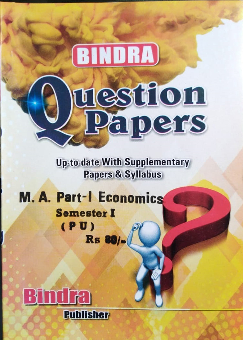 Bindra Question Papers For M.A. Part 1 Economics, Sem. 1 (P.U.) by Bindra Publisher, Edition 2020