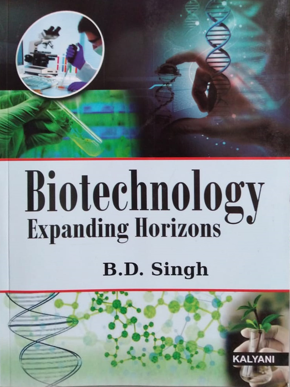 Biotechnology Expanding Horizons by B.D. Singh Edition, 2020
