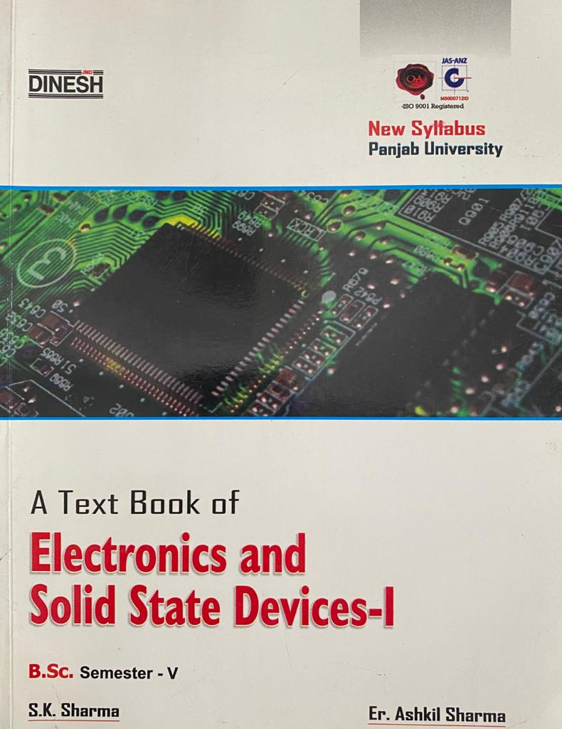 Electronics & Solid State Devices-I for B.Sc., 5th Sem., (P.U.) by S.K. Sharma & Er. Ashkil Sharma, Edition 2020