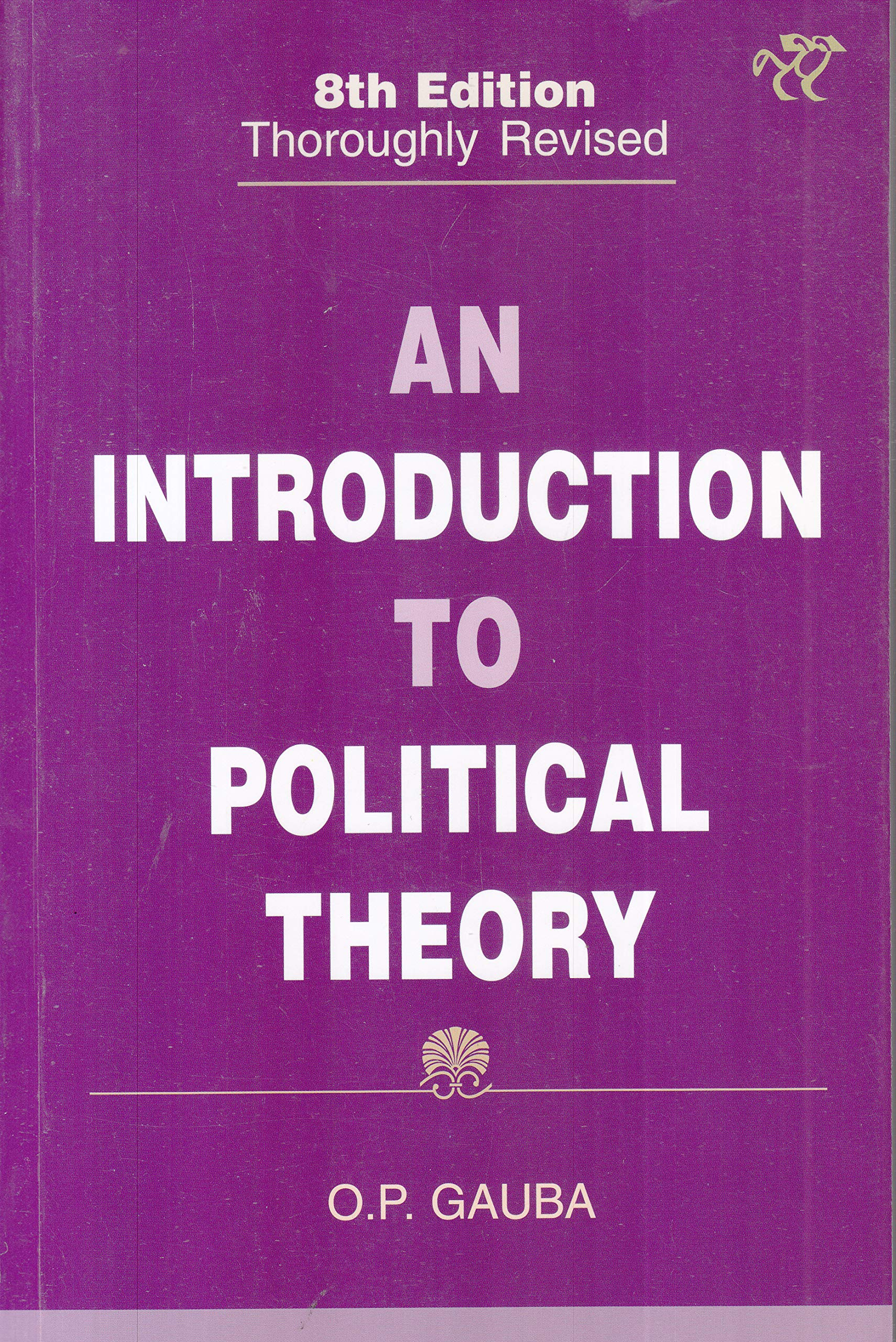An intorduction to Political Theory B.A. Part 1 (P.U.) for Sem 1 & 2 by O P Gauba