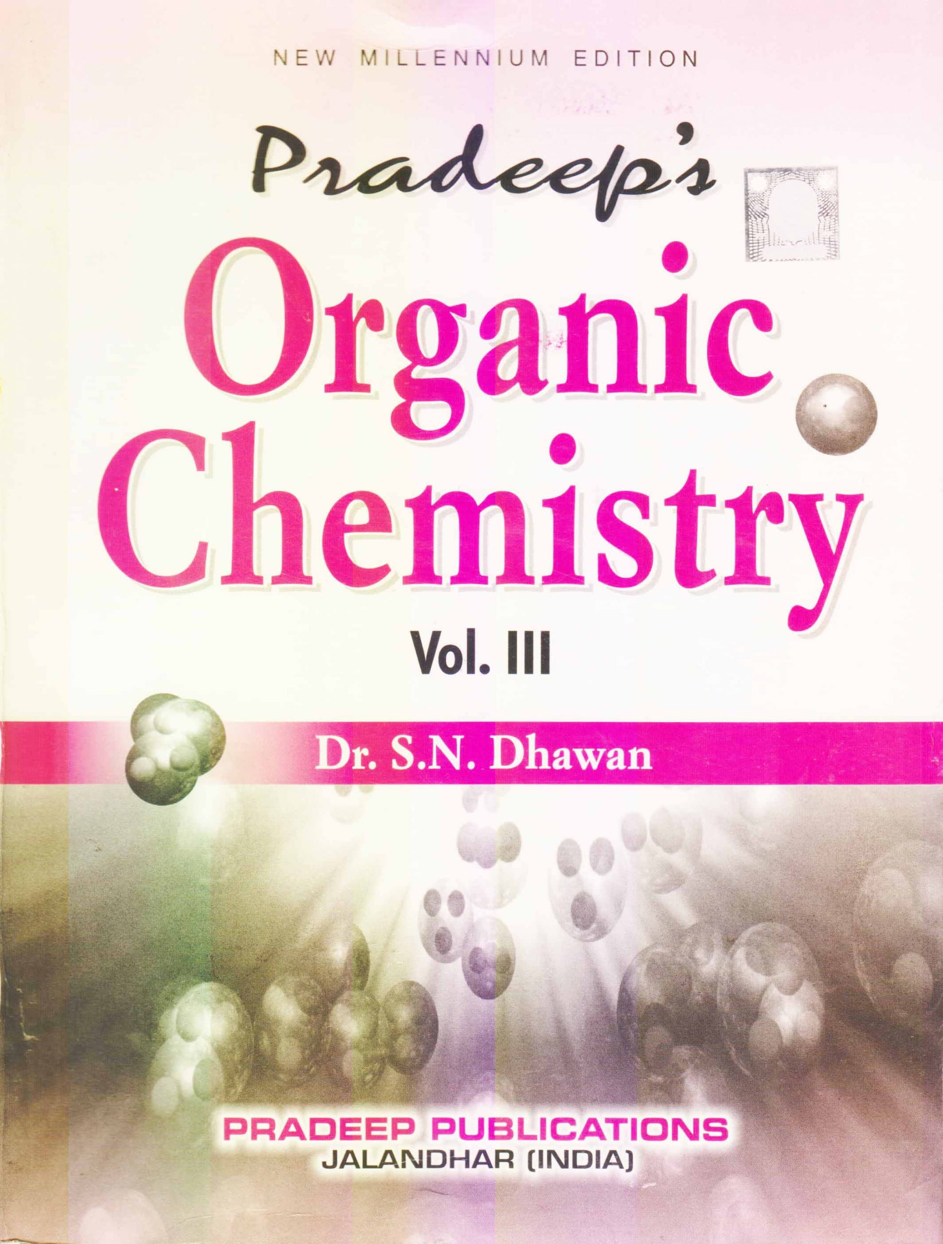 Pradeep Organic Chemistry Vol. 3, For B.Sc. Part-3 Sem.-5 & 6 (P.U.) by Dr. S.N. Dhawan
