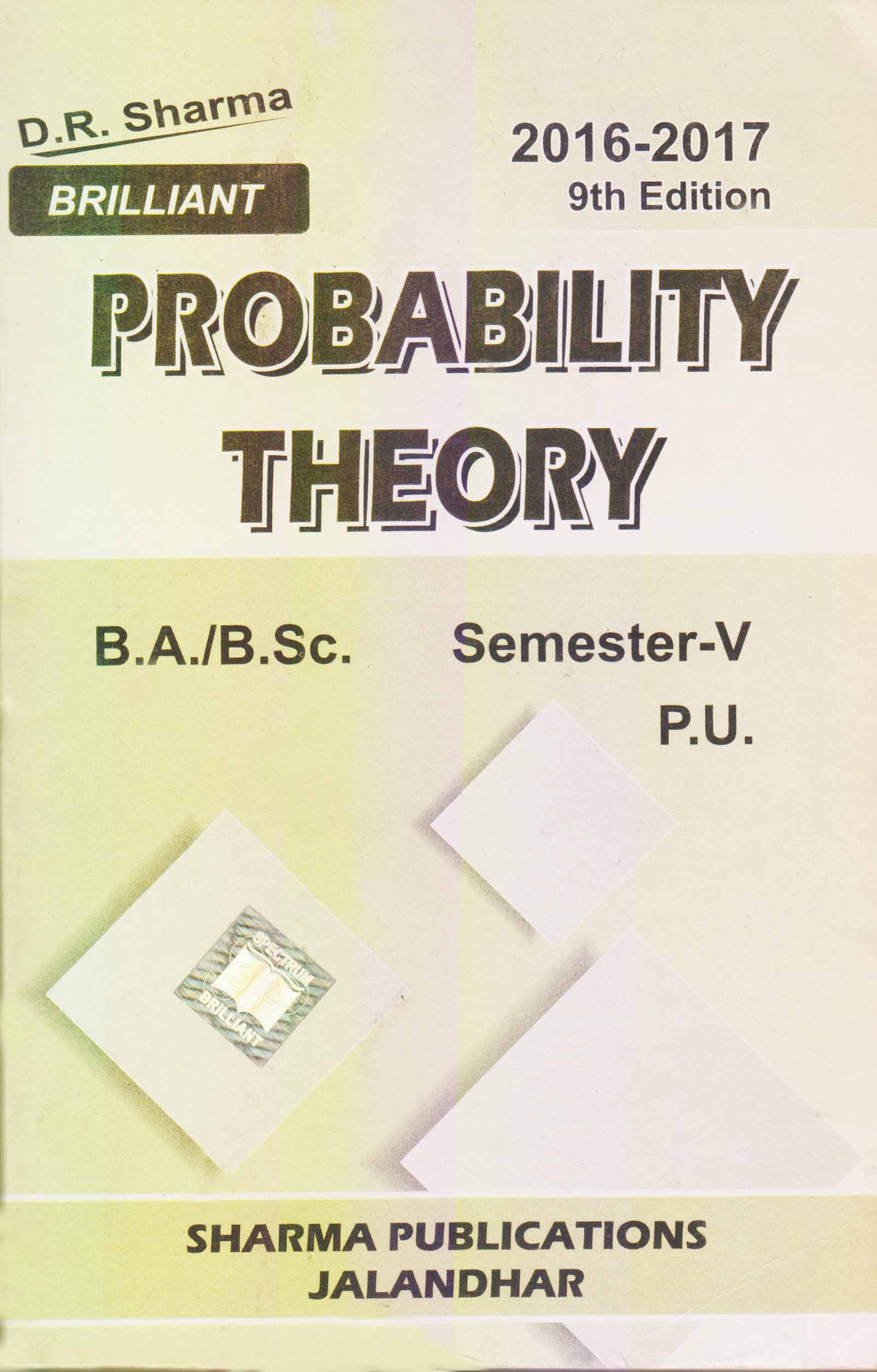 Probability Theory for B.A. / B.Sc. Sem. 5 (P.U.) by D.R. Sharma