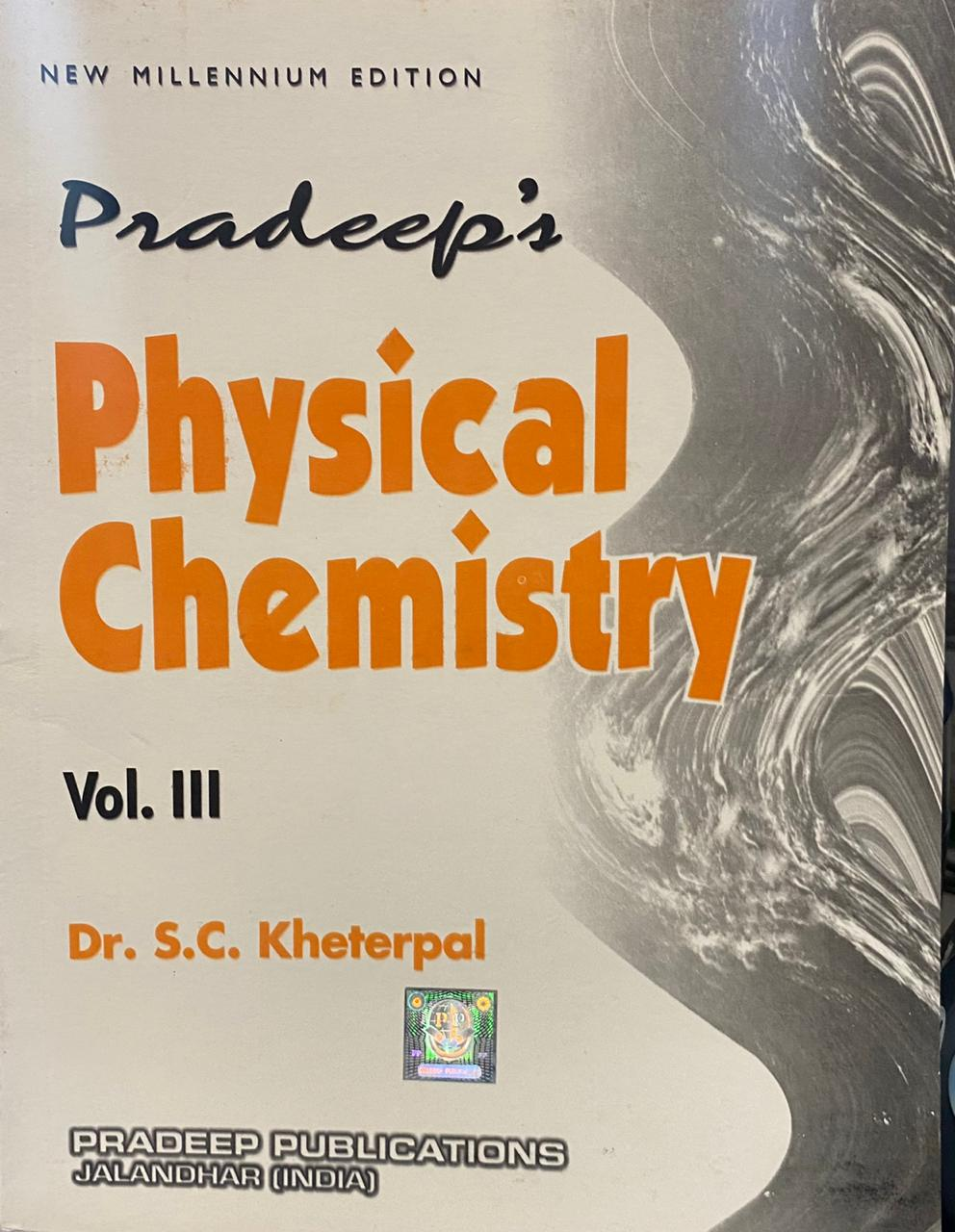 Pradeep physical Chemistry Vol. 3, For B.Sc. Part-3 Sem.-5 & 6 (P.U.) by Dr. S.c kheterpal