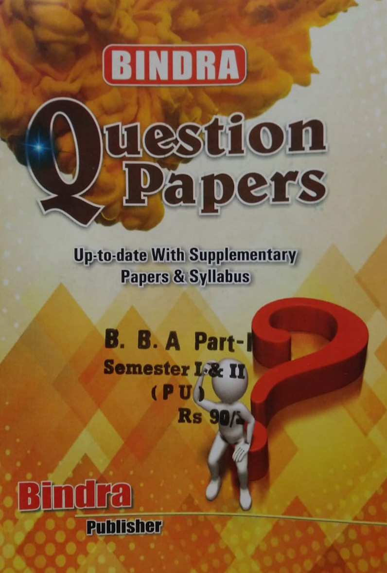 Bindra Up to date with Supplementary Papers & Syllabus For B.B.A Part 1 Sem. 1 & 2 (P.U.) by Bindra Publisher, Edition 2020