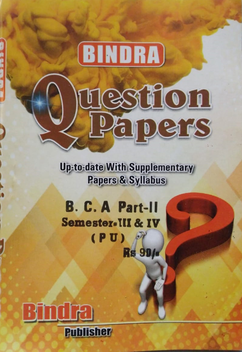 Bindra Up to date with Supplementary Papers & Syllabus For B.C.A Part 2 Sem. 3 & 4 (P.U.) by Bindra Publisher, Edition 2020
