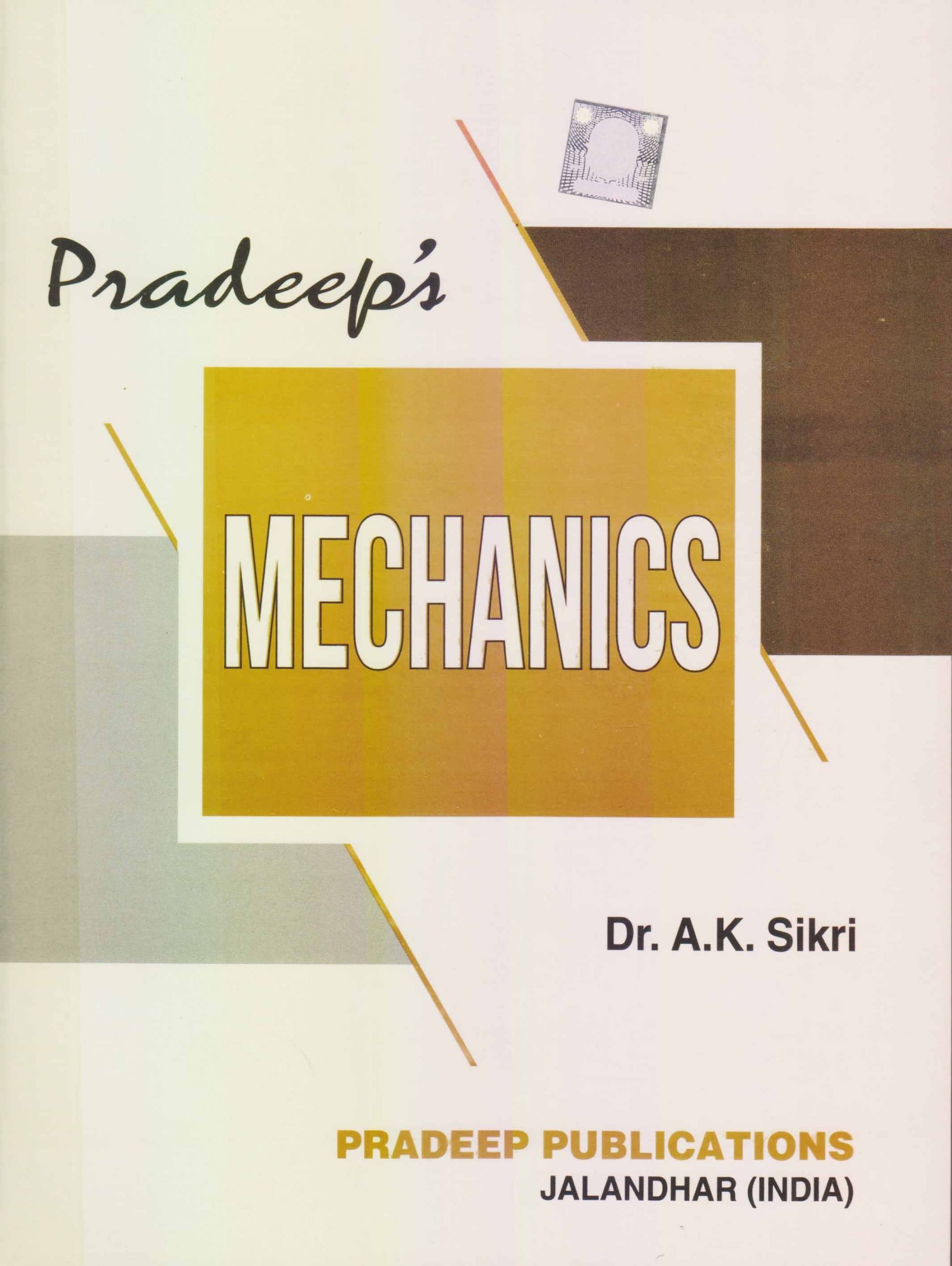 Pradeep Mechanics B.Sc. 1 Vol. 2, Sem. 1 & 2 (P.U.) by A k Sikri, Edition 2020