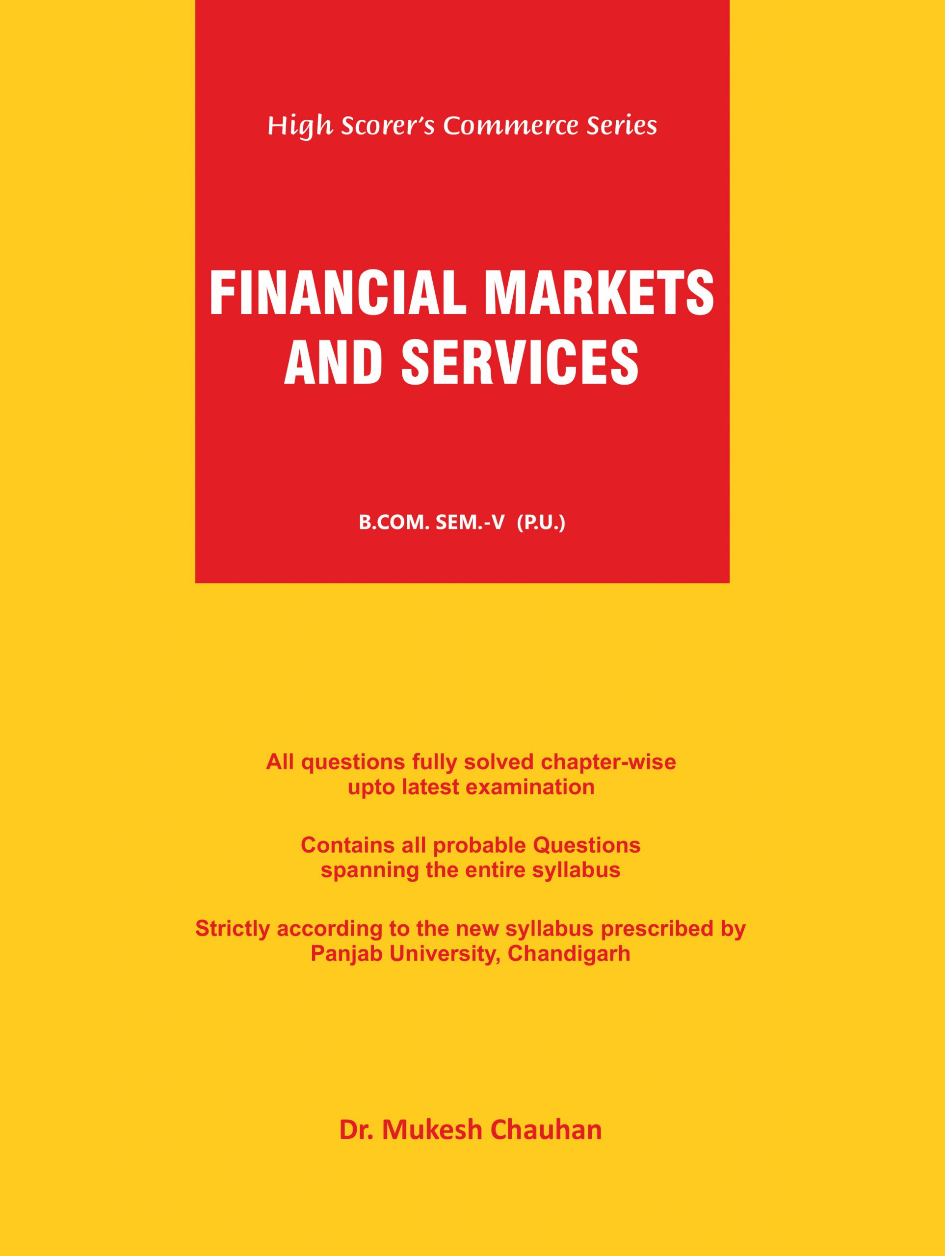 High Scorer's Commerce Series, Financial Markets & Services for B.Com. 5th Sem. (P.U.) by Dr. Mukesh Chauhan, Edition 2020
