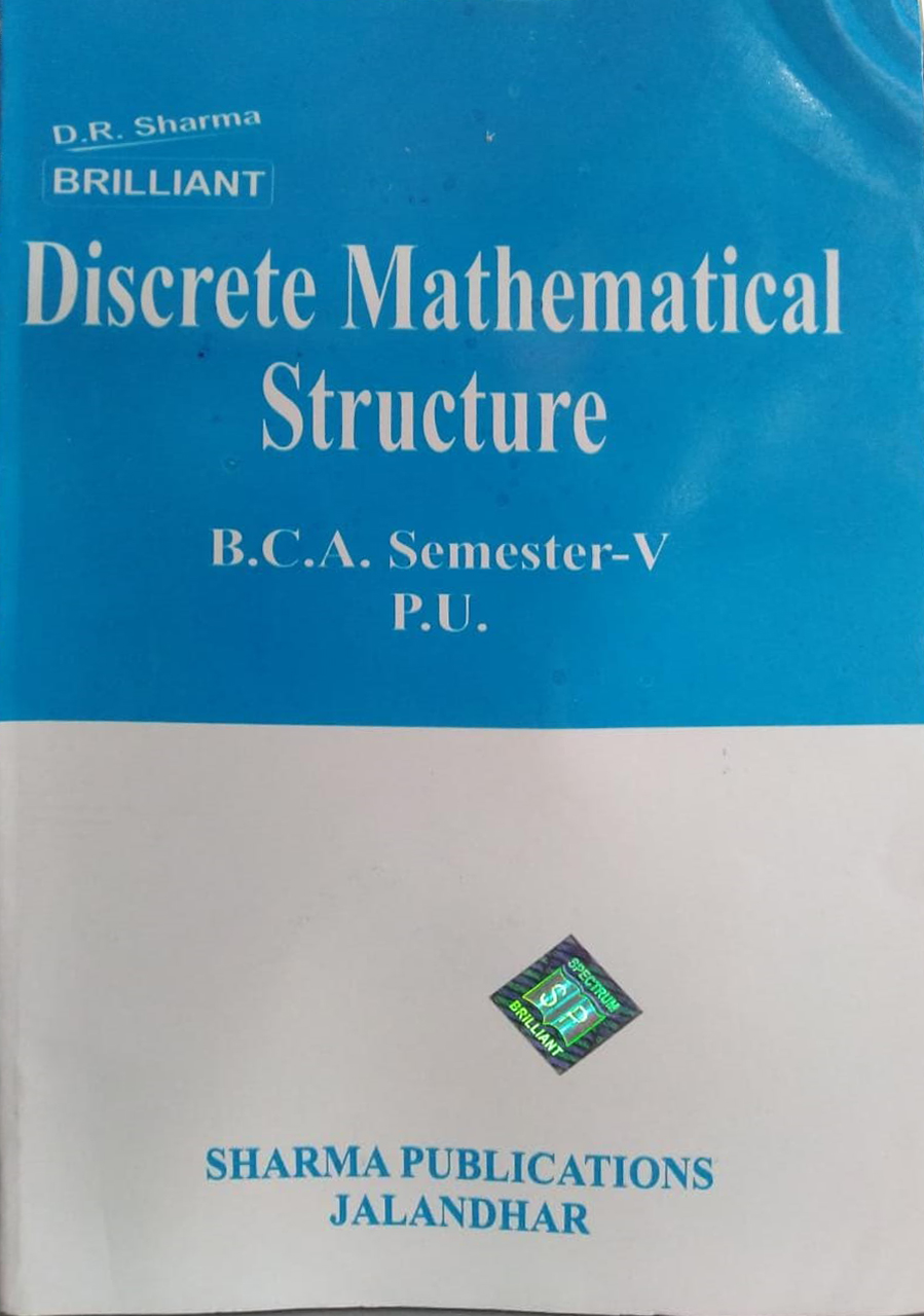 Brilliant Discrete Mathematical Structure for B.C.A. Sem. V (P.U.) by D.R. Sharma Edition 2020