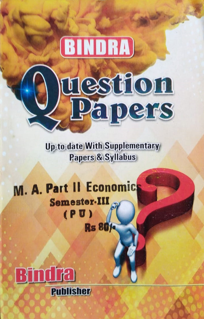 Bindra Question Papers For M.A. Part 2 Economics, Sem. 3 (P.U.) by Bindra Publisher, Edition 2020