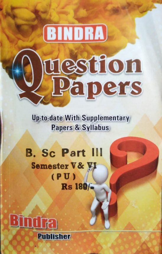 Bindra Question Papers For B.Sc. Part 3, Sem. 5 & 6 (P.U