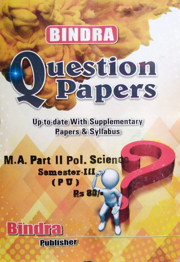 Bindra Question Papers For M.A. Part 2 Pol. Science, Sem. 3 (P.U.) by Bindra Publisher, Edition 2020