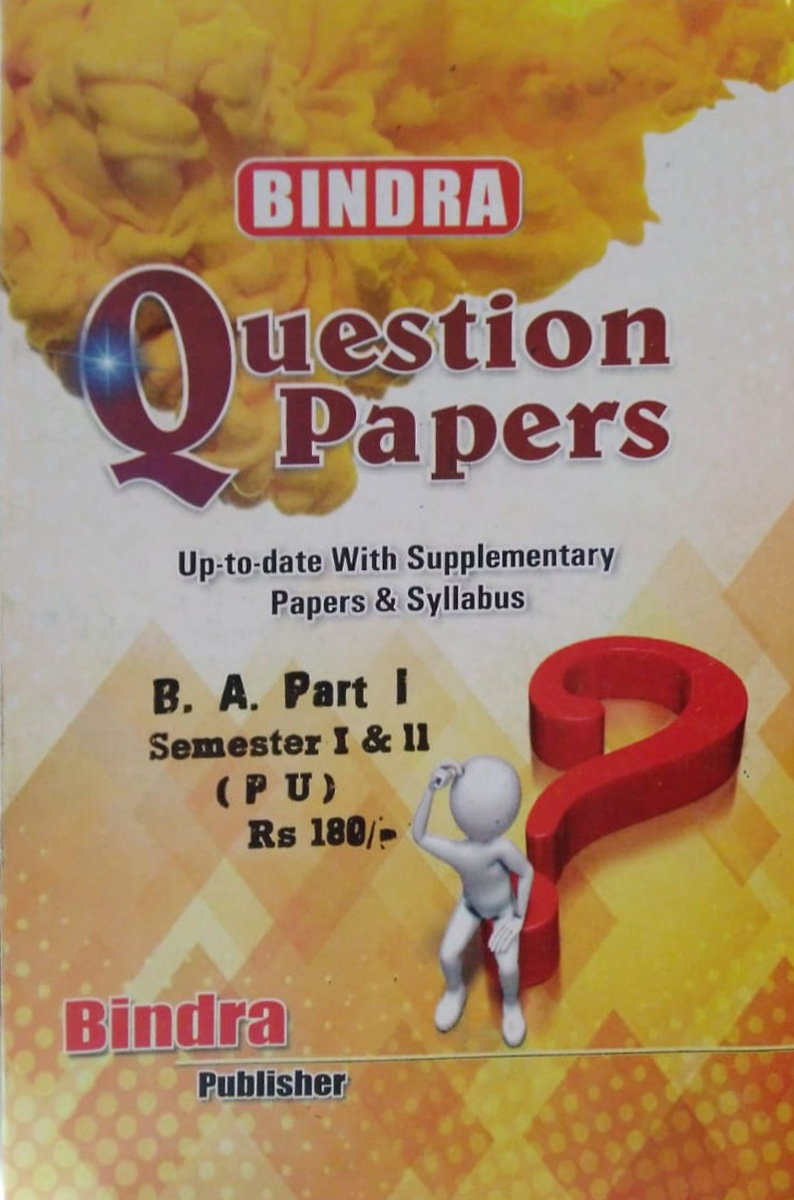 Bindra Up to date with Supplementary Papers & Syllabus For B.A Part 1 Sem. 1 & 2 (P.U.) by Bindra Publisher, Edition 2020