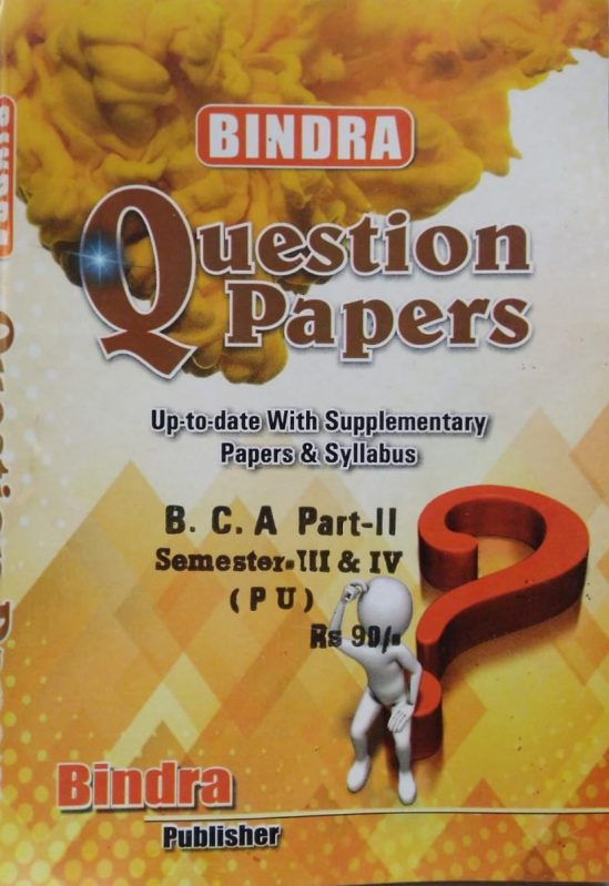 Bindra Up to date with Supplementary Papers & Syllabus For B.C.A Part 2 Sem. 3 & 4 (P.U