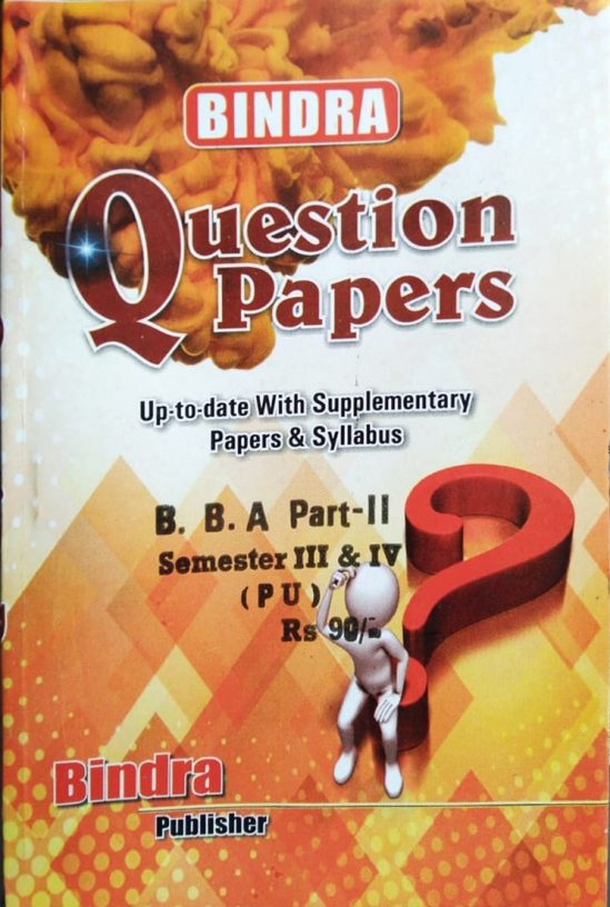 Bindra Question Papers For B.B.A Part 2 Sem. 3 & 4 (P.U