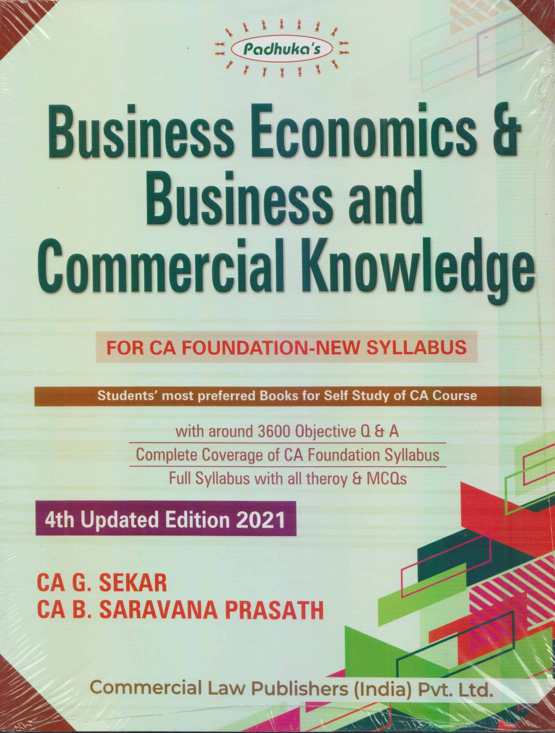 Padhuka Business Economics & Business & Commercial Knowledge (For CA Foundation New Syllabus) by CA G. Sekar & CA B. Saravana Prasath (Commercial law publishers) for 2021 Exam