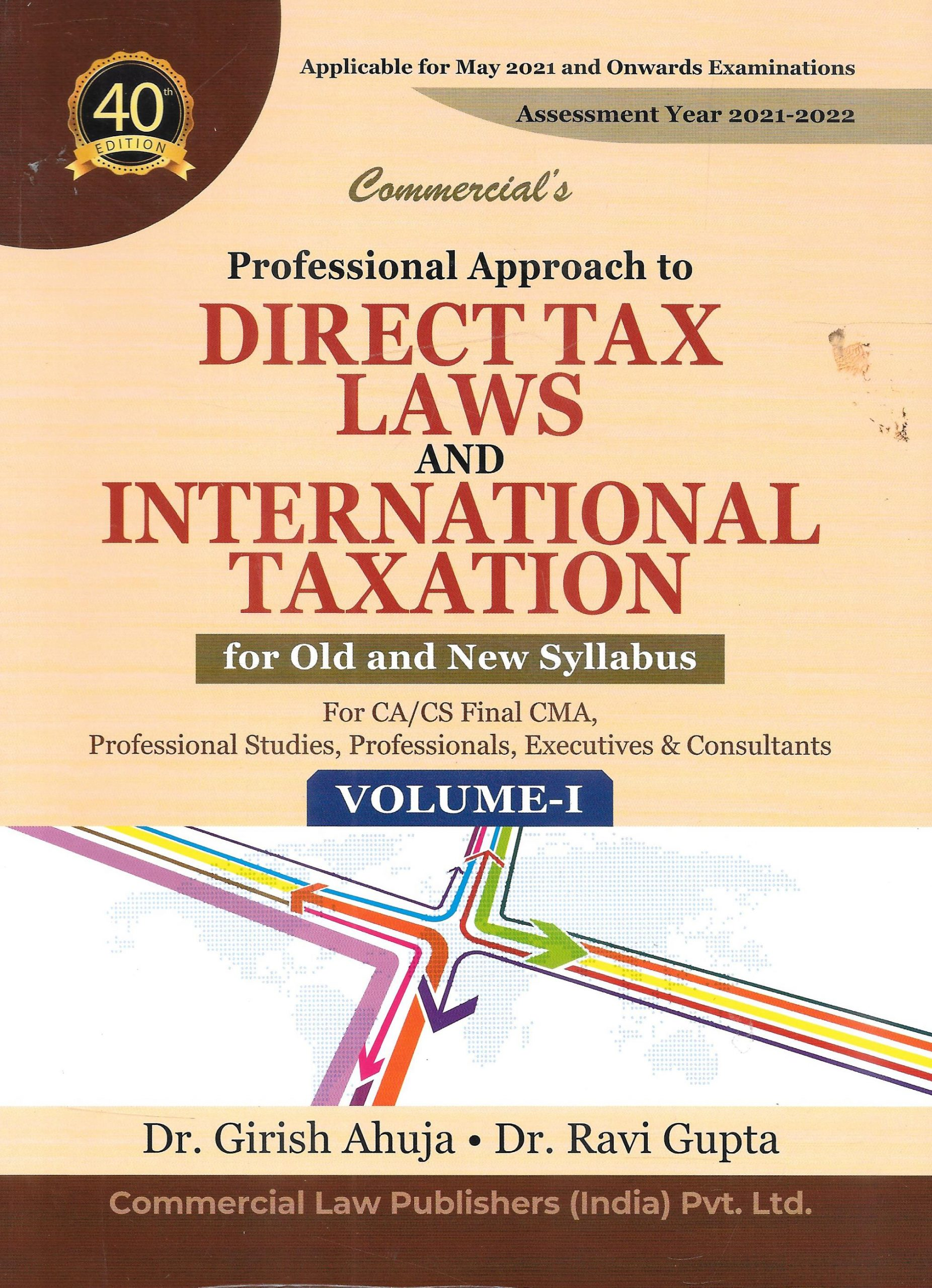 CCH Professional Approach to Direct Tax Laws and International Taxation for Old and New Syllabus for CA/CS/CMA Final By Dr Girish Ahuja Dr Ravi Gupta for 2021