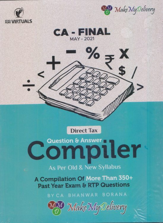 CA Final Direct Tax Compact Q/A Compiler By CA Bhanwar Borana Applicable for 2021 Exam 1