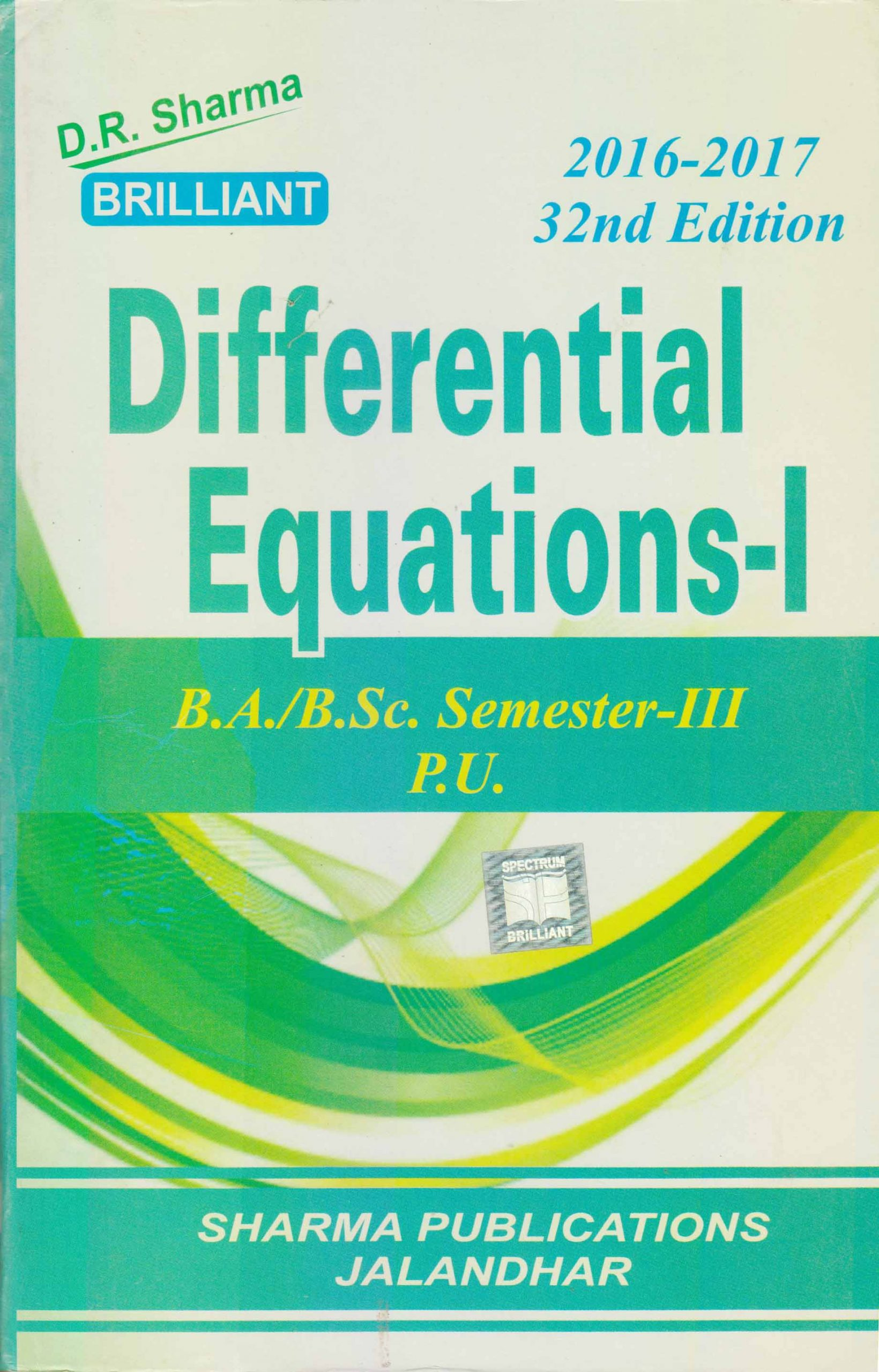 Differential Equations-I for B.A. / B.Sc., Sem. 3 (P.U.) by D.R. Sharma