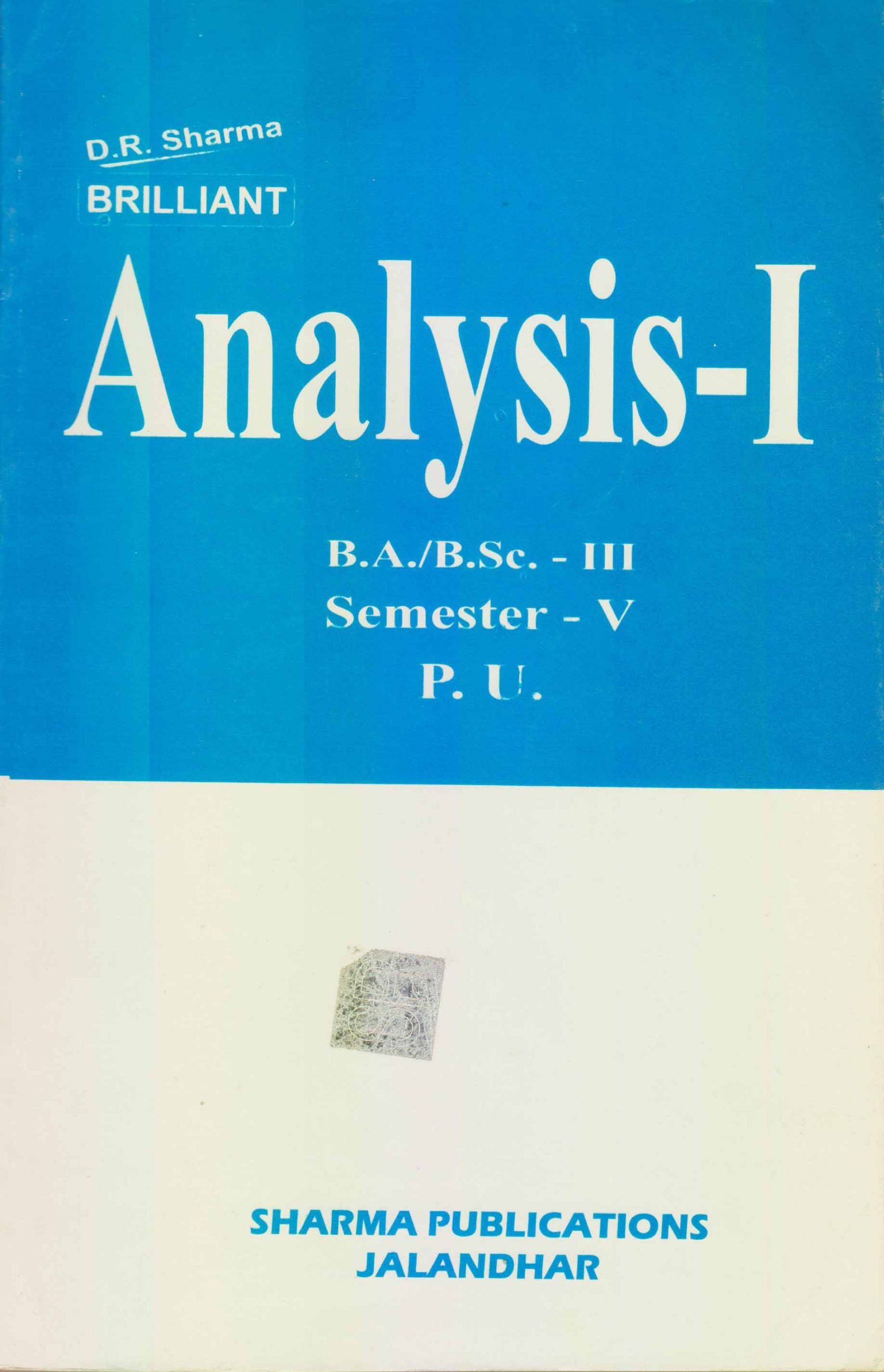 Analysis-I for B.A. / B.Sc.-3, Sem. 5 (P.U.) by D.R. Sharma