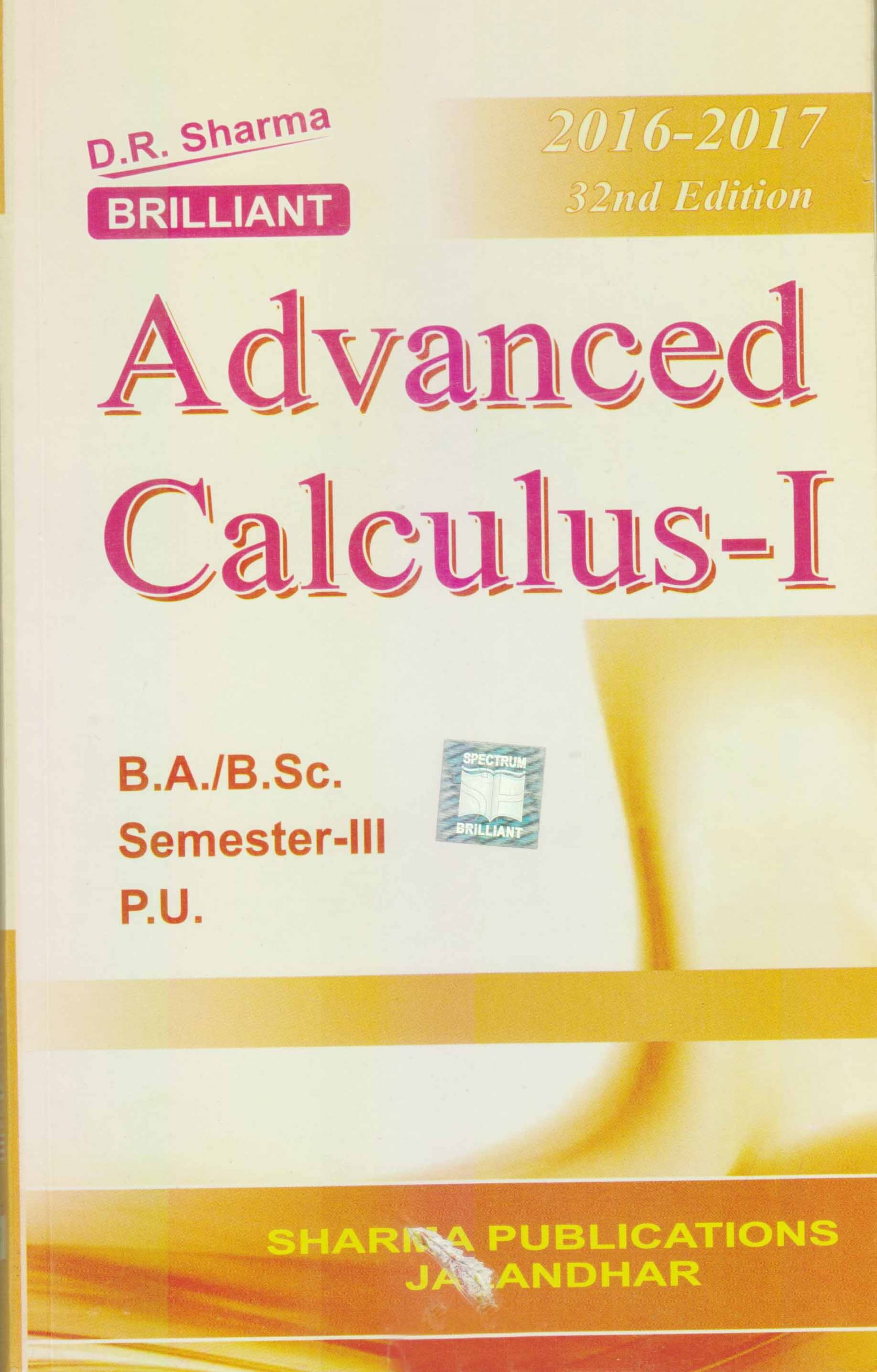 Advanced Calculus -1 for B.A. / B.Sc., Sem. 3 (P.U.) by D.R. Sharma