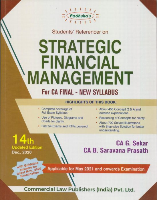 Padhuka Students Referencer on Strategic Financial Management For CA Final New Syllabus CA Final by G Sekar , B Sarvana Prasath Applicable for 2021 Exam(Commercial law publishers) 1