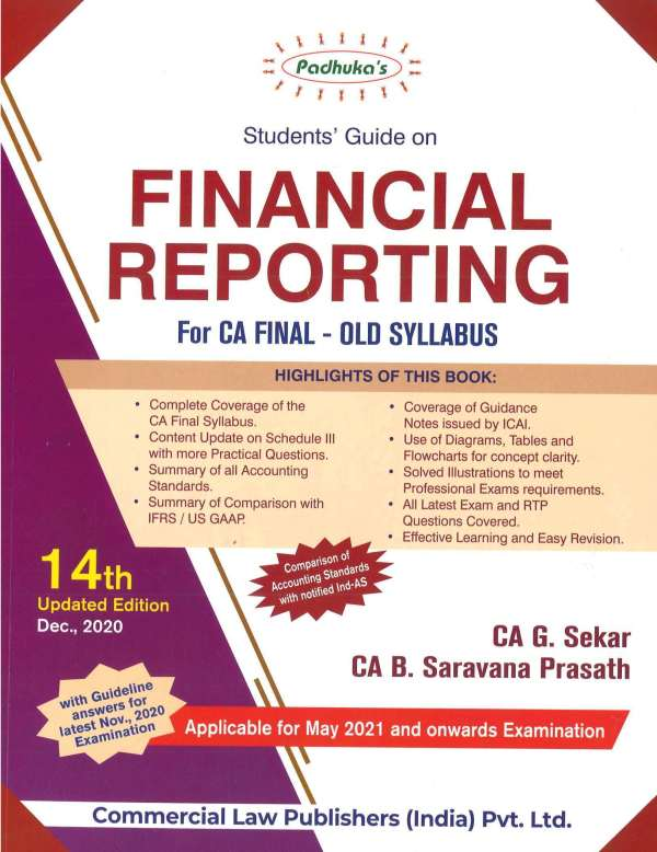 Padhuka Students Guide on Financial Reporting old syllabus For CA Final by G Sekar , B Sarvana Prasath Applicable for 2021 Exam(Commercial law publishers)