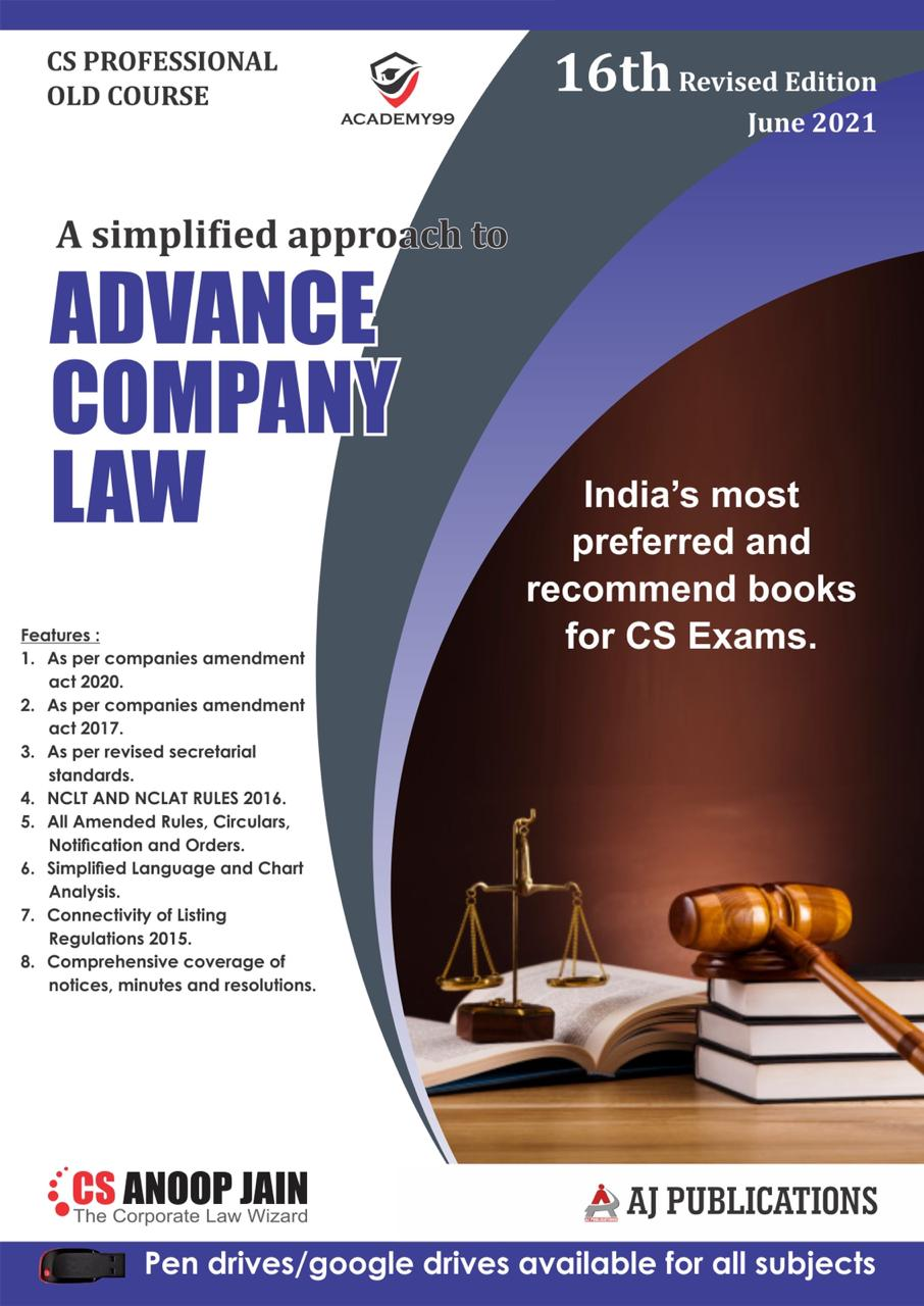Aj publication CS Professional Advance Company Law And Practice ( Old Syllabus ) By Anoop Jain Applicable for 2021 Exam