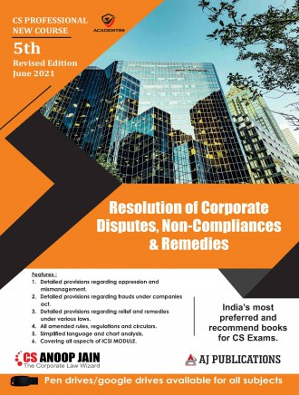 Aj publication CS Professional Programme Resolution of Corporate Disputes Non Compliances and Remedies New Syllabus By CS Anoop Jain Applicable for 2021 Exam
