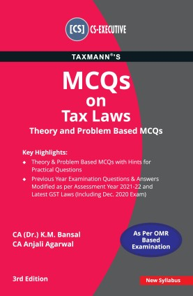 Taxmann's MCQs on Tax Laws and Practice (MCQS) for CS Executive by CA K M bansal and Anjali aggarwal for 2021 exams