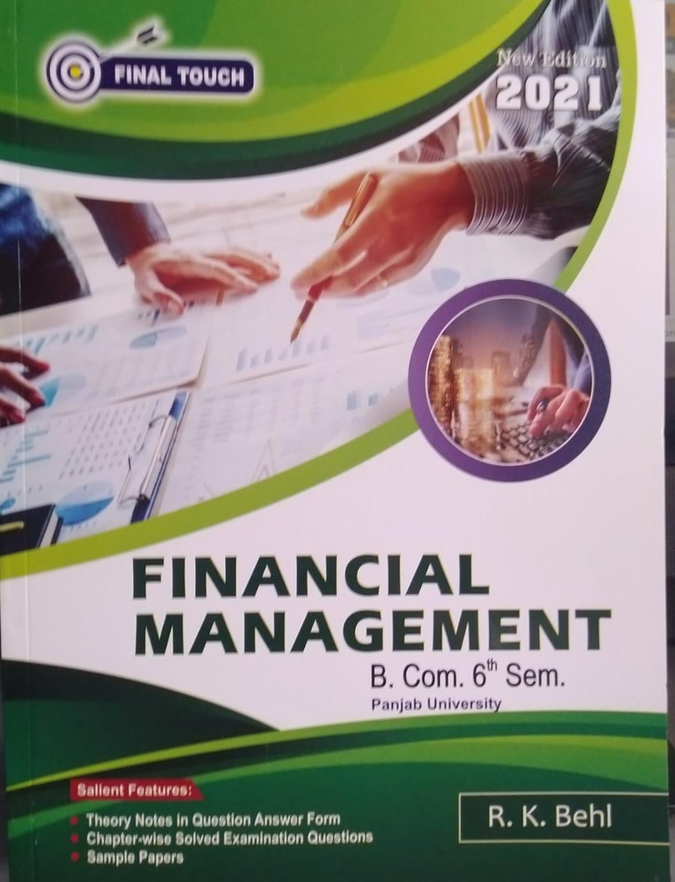 Final Touch Financial Management for Semester-VI B.Com (P.U.) by R.K Behl (Aastha Publication) Edition 2021 for Panjab University