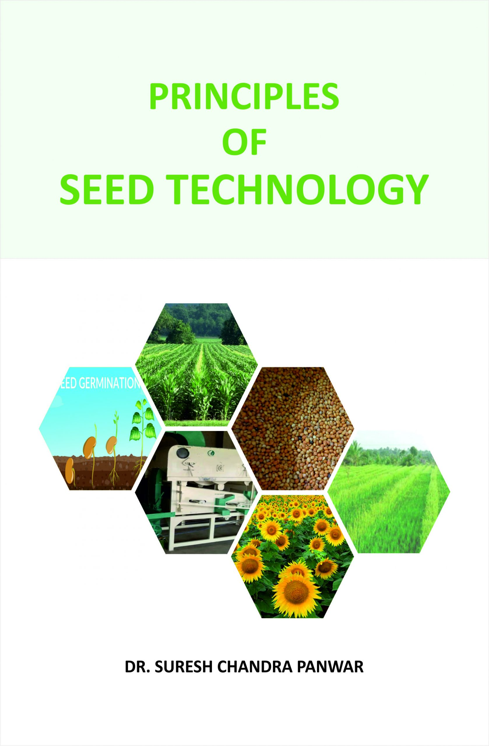 A text book of Principles of Seed Technology by Dr Suresh Chandra Panwar for B.Sc/M.Sc agriculture