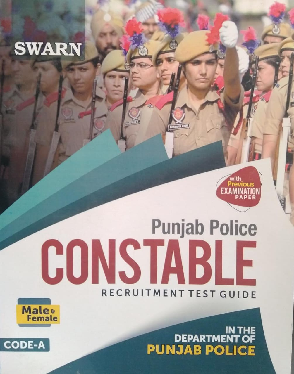 Swarn Punjab Police Constable, Recruitment Test Guide with previous examination paper in the department of punjab police Code-A