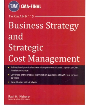 Taxmann Business Strategy and Strategic Cost Management for CMA-Final by Ravi M. Kishore ( Taxmann Publishing) Edition 2014