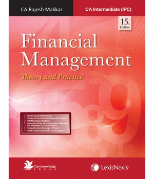 Lexis Nexis Financial Management (Theory and Practice) for CA Intermediate (IPC) by CA Rajesh Makkar (Lexis Nexis Publishing) Edition 15th 2016