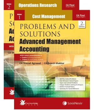 Lexis Nexis Problems and Solutions Advanced Management Accounting (Set of 2 Volumes) for CA-Final Group-II Paper 5 by CA Sharad Agarwal & CA Rajesh Makkar ( Lexis Nexis Publishing) Edition 2nd 2016