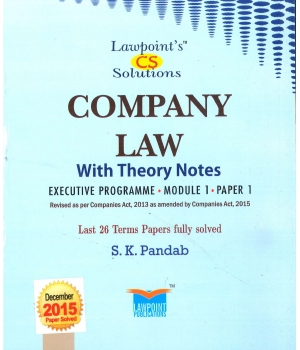Lawpoint's Company Law (With Theory Notes) for June 2016 Exam for CS Executive Programme Module I, Paper 1 by S.K. Pandab (Lawpoint Publications) Edition 11th 2015