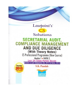 Lawpoint Secretarial Audit, Compliance Management and Due Diligence (With theory Notes) for CS Professional Programme (New Course) Module I Paper 2 by S.K. Pandab (Lawpoint's Publications) Edition 8th2015