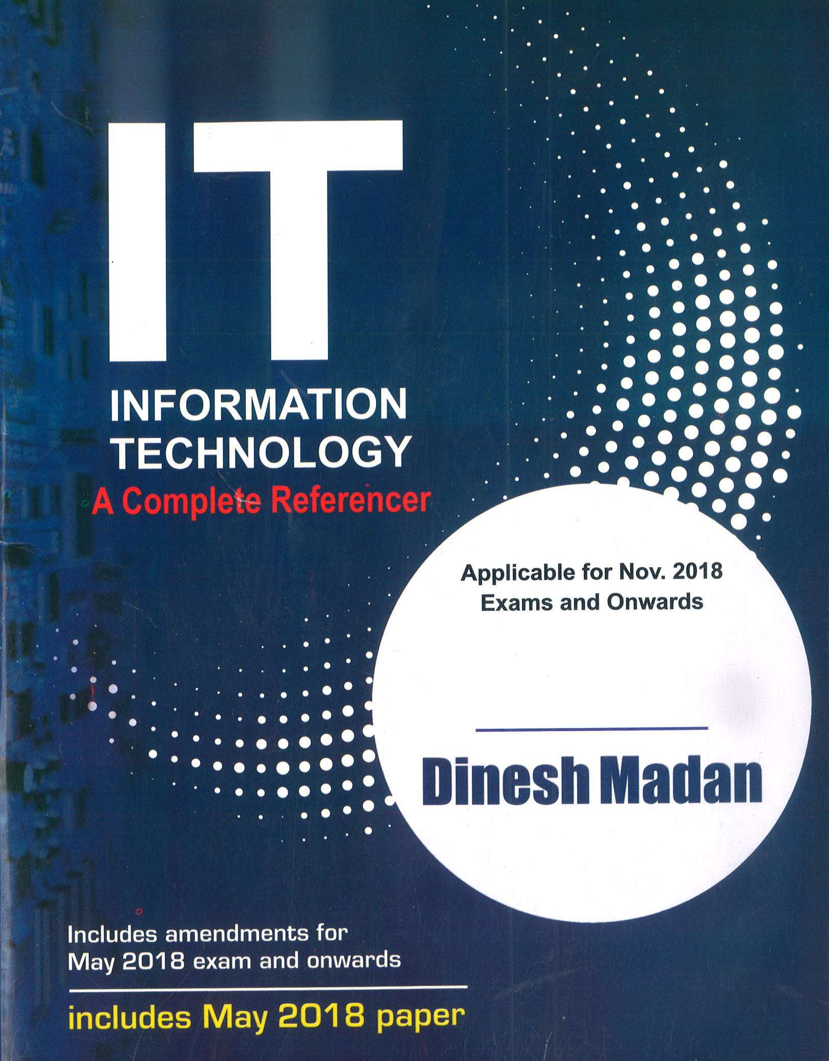 Pooja Law House A Complete Reference Information Technology For CA IPCC By Dinesh Madan Applicable for Nov 2018 Exam (Pooja Law House Publishing) Edition June 2018