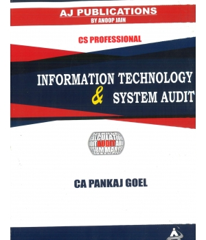 Information Technology and System Audit for June 2016 Exam by CS Professional by CA Pankaj Goel (AJ Publishing) Edition 1st 2016