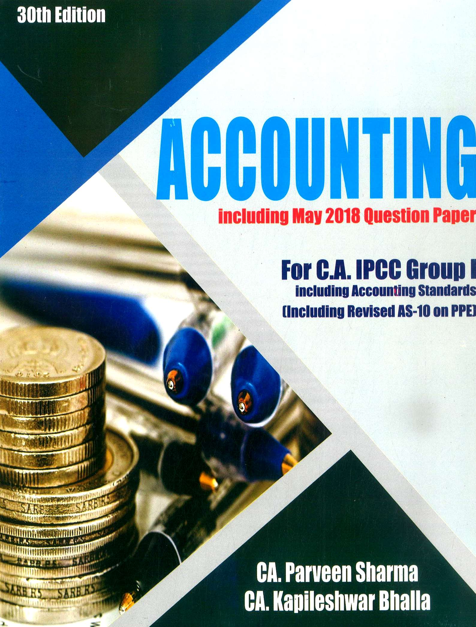 Pooja Law House Accounting including Accounting Standards Applicable for Nov 2018 (Old Syllabus) Exam for CA IPCC Group I by CA Parveen Sharma and CA Kapileshwar Bhalla (Pooja Law House Publishing) Edition 30th, 2018
