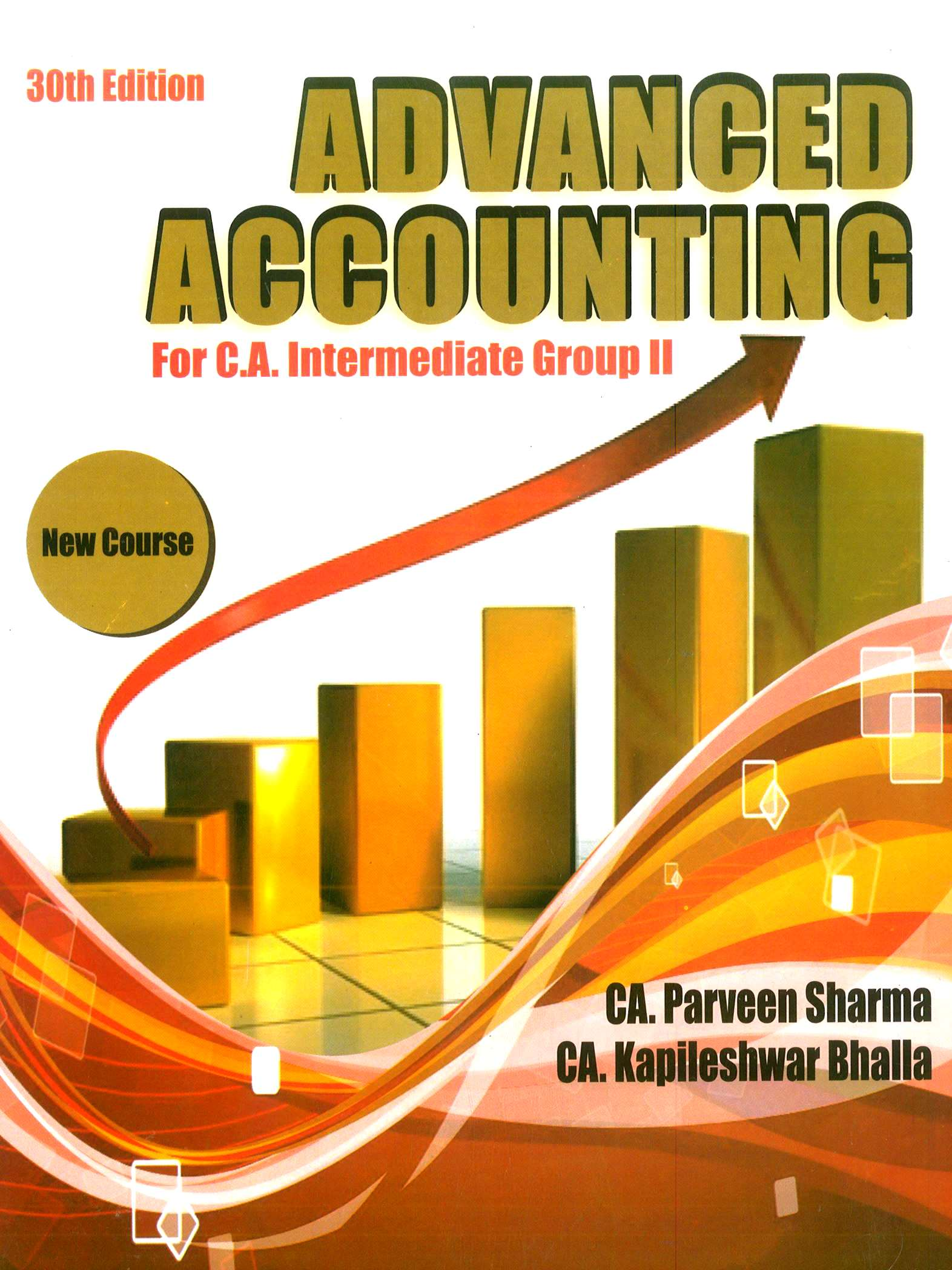 Pooja Law House Advanced Accounting including Accounting Standards for Nov 2018 for CA IPCC Group II by CA Parveen Sharma and CA Kapileshwar Bhalla (Pooja Law House Publishing) Edition 30th, 2018