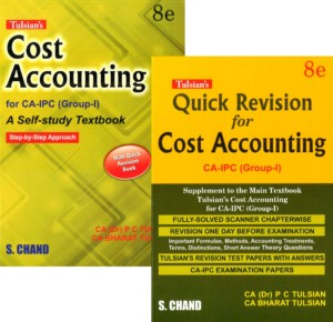 S. Chand Cost Accounting (A Self Study Text Book) for CA-IPC (Group-I) by CA (Dr) P C Tulsian and CA Bharat Tulsian (S.Chand Publishing) Edition 2016