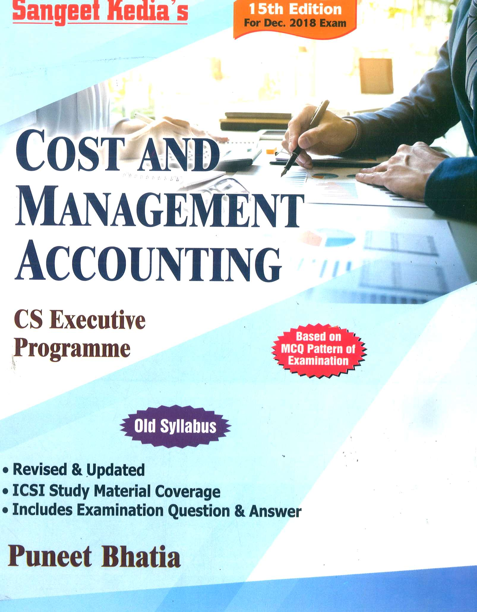 Sangeet Kedia Cost & Management Accounting for CS Executive By Puneet Bhatia Applicable For Dec 2018 Exam(Pooja Law House Publishing) Edition 15th, 2018