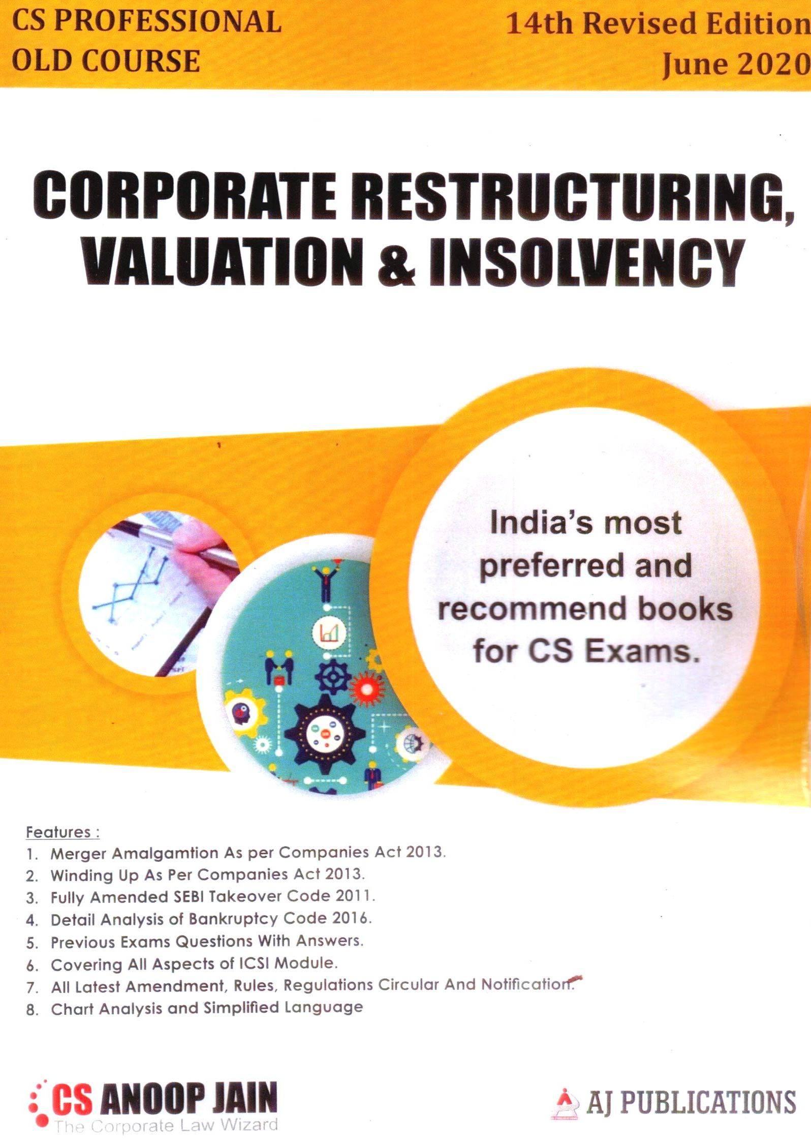 Aj publication CS Professional Corporate Restructuring,Valuation and Insolvency Old Syllabus By Anoop Jain Applicable for June 2020 Exam